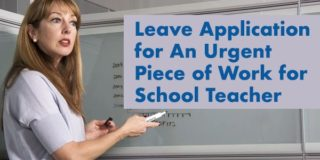 Leave Application for An Urgent Piece of Work for School Teacher