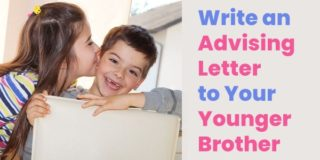 Write an Advising Letter to Your Younger Brother